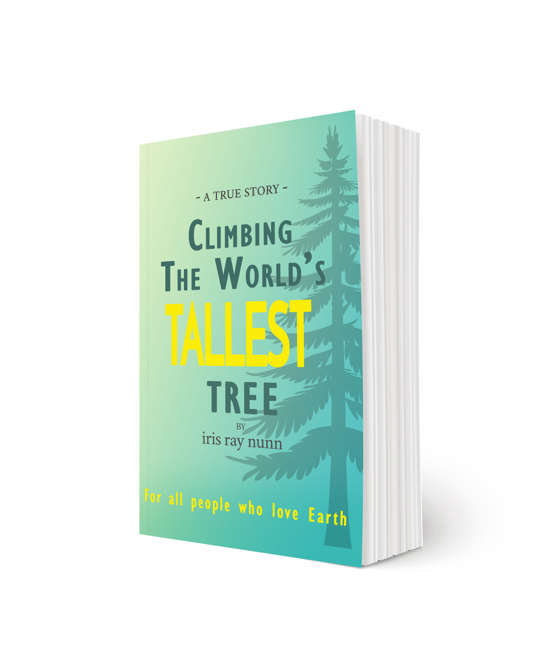Climbing the Worlds Tallest Tree book